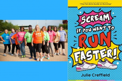 Scream If You Want To Run Faster by Julie Creffield